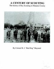 A Century of Scouting: The History of Boy Scouting in Manatee County (Florida)