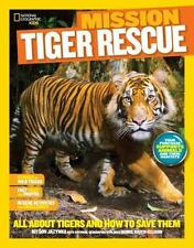 National Geographic Kids Mission: Tiger Rescue: All About Tigers and How to Save