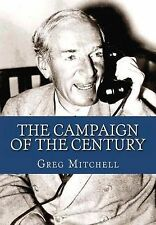 The Campaign of the Century: Upton Sinclair's Race for Governor of California an