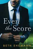 Even the Score by Ehemann, Beth, NEW Book, FREE & FAST Delivery, (Paperback)
