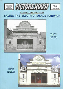 Picture House Magazine - No. 37 - 2012 - Saving The Electric Palace - Harwich