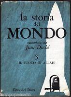 LA STORIA DEL MONDO. Volume 3: Il fuoco di Allah - DUCHE' - CINO DEL DUCA 1962