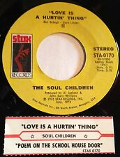 Soul Children 45 Love Is A Hurtin' Thing / Poem On The School House Door  w/ts