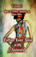 Animal Tattoo: Tattoo Your Skin with Animals : How to Tattoo Animals on Your...