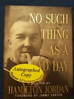 No Such Thing As a Bad Day--Hamilton Jordan-Foreword by Jimmy Carter 1st Edition