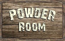 (Powder Room)  WALL DECOR, PRIMITIVE, RUSTIC,HUMOROUS,COUNTRY,SIGN, PLAQUE