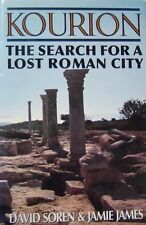KOURION: THE SEARCH FOR A LOST ROMAN CITY - DAVID SOREN & JAMIE JAMES