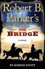 NEW - Robert B. Parker's The Bridge (A Cole and Hitch Novel)