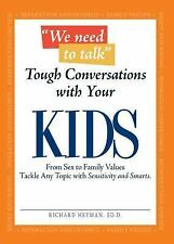 We Need to Talk: Tough Conversation with Your Kids, Richard Heyman, Very Good Bo