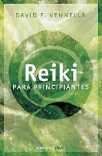 Reiki para Principiantes (Reiki for Beginners) by David F. Vennells (2016,...