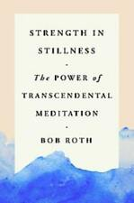 STRENGTH IN STILLNESS - ROTH, BOB/ O'LEARY, KEVIN CARR (CON) - NEW HARDCOVER