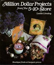 Million Dollar Projects from the Five-&-Ten-Cent Store by Leslie Linsley HC