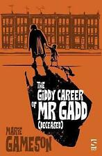 The Giddy Career of Mr Gadd (deceased) by Marie Gameson (Paperback, 2017)