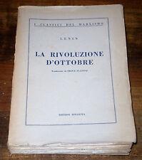 LENIN LA RIVOLUZIONE D'OTTOBRE Marxismo Classici Ediz. RINASCITA 1947