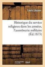 Historique du Service Religieux Dans les Armees by Leques-L (2016, Paperback)