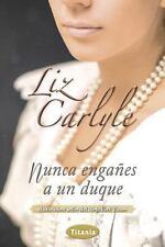 Nunca enganes a un duque (Spanish Edition)