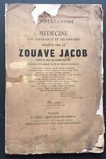 1882 ZOUAVE JACOB : CHARLATANISME DE LA MÉDECINE DÉVOILÉ