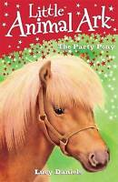 6: The Party Pony (Little Animal Ark), Daniels, Lucy, Very Good Book