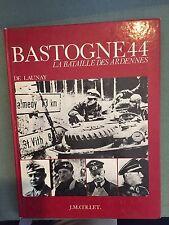Bastogne 44 - La bataille des Ardennes - De Launay - B5