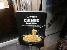 La bonne cuisine pour tous, 1000 recettes et conseils, Annie Bouquet