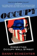 Occupy : Dissecting Occupy Wall Street by Danny Schechter (2012, Paperback)