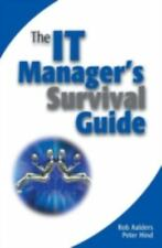 The IT Manager's Survival Guide: By Aalders, Rob, Hind, Peter