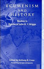 Cross, Anthony R. (editor) ECUMENISM AND HISTORY : STUDIES IN HONOUR OF JOHN H.