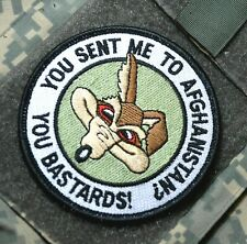 OIF WAR TROPHY Wile E. Coyote vêlkrö PATCH: You Bastards Sent me to Afghanistan