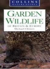 Garden Wildlife of Britain and Europe,Michael Chinery