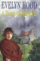 Hood, Evelyn A TOUCH OF SUSPICION Signed UK HCDJ 1st/1st NF