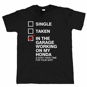 Massive Stock Clearance, In The Garage Working On My Honda, Mens Funny T Shirt