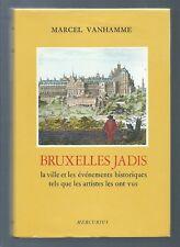 74299 - VANHAMME Marcel; Bruxelles jadis, la ville et les évènements historiques