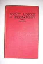 Pocket Lxicon of FREEMASONRY by W. J. Morris, 18 degree mason. Montgomery Ward