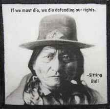 SITTING BULL QUOTE - Hunkpapa Lakota - Printed Patch - Sew On - Jacket, Backpack