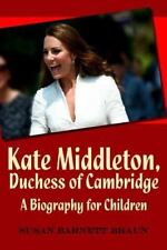 NEW - Kate Middleton, Duchess of Cambridge: A Biography for Children
