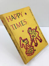 Vintage 1938 HAPPY TIMES Children's Readers Textbook AMAZING GRAPHICS!