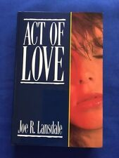 ACT OF LOVE - FIRST BRITISH EDITION SIGNED BY JOE R. LANSDALE