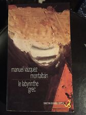 Le labyrinthe grec par Manuel Vazquez Montalban. Christian Bourgois Editeur