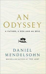 An Odyssey: A Father, A Son and an Epic | Daniel Mendelsohn | Hardcover | NEW