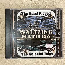 The Colonial Boys - The Band Played Waltzing Matilda CD _Rajon Australia_ VGC.