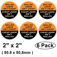 """(6 Pack) 2""""X2"""" Skilled Labor Isn't Cheap Label Sticker Decal For Hard Hat Helmet"""