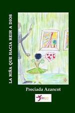 La niña Que Hacía Reír a Dios by Preciada Azancot (2015, Paperback)