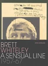 BRETT WHITELEY: A SENSUAL LINE 1957 - 67