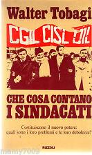 LIBRO=CHE COSA CONTANO I SINDACATI=WALTER TOBAGI=I°EDIZIONE 1980