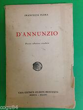 Francesco Flora - D' Annunzio - Ed. Principato 1935
