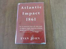 Atlantic Impact 1861- Evan John, 1952, 1st U.S. Edition