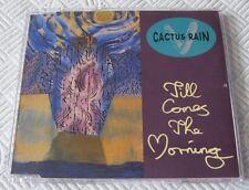 Cactus Rain - Till Comes The Morning - Scarce Mint 1990 Cd Single