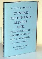 Conrad Ferndinand Meyers Epik: Traumbeseelung, Traumbesinnung und Traumbesitz