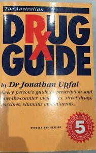 The Australian Drug Guide Updated & Revised, 5th Edn, Dr.Jonathan Upfal (2000)