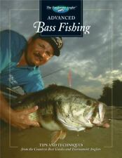 Advanced Bass Fishing: Tips and Techniques from the Country's Best Guides and To